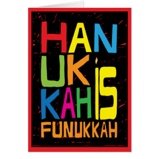 """Hanukkah is Funukkah"" Greeting Card with Envelope"