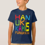 """Hanukkah is Funukkah Shirt/Dark Color Shirt<br><div class=""""desc"""">""""Hanukkah is Funukkah"""" Shirt. Choose from a variety of clothing colors and styles for this design. Enjoy! Thanks for stopping and shopping by! Much appreciated. Happy Chanukah/Hanukkah!!! Style: Kids' Hanes TAGLESS® T-Shirt Wait 'till you get this tagless tee on your kiddo. It'll take his everyday style to a whole new...</div>"""