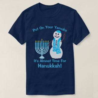 Hanukkah Jewish Snowman Put On Your Yamuka Fun T-Shirt