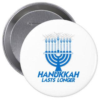 HANUKKAH LASTS LONGER -.png Pinback Buttons