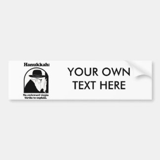 Hanukkah - No awkward virgin births Bumper Stickers