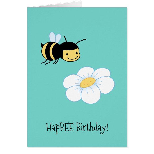 HapBEE (happy) Birthday Bee Flower