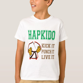 Hapkido Kick it, Punch it, Live it T-Shirt