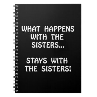 Happens Sisters Spiral Notebooks