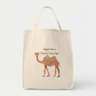 Happier Than A Camel on Hump Day Tote Bag
