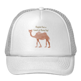 Happier than A Camel on Hump Day Trucker Hat