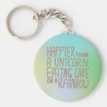 Happier Than A Unicorn Eating Cake On A Rainbow. Basic Round Button Keychain