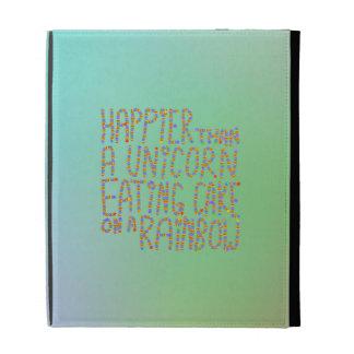 Happier Than A Unicorn Eating Cake On A Rainbow iPad Case