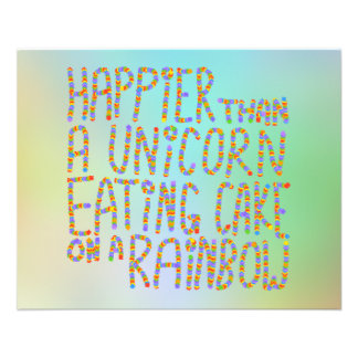 Happier Than A Unicorn Eating Cake On A Rainbow. Flyer