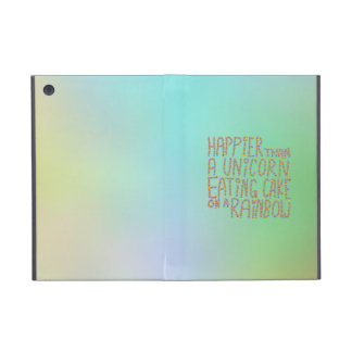 Happier Than A Unicorn Eating Cake On A Rainbow. iPad Mini Cover