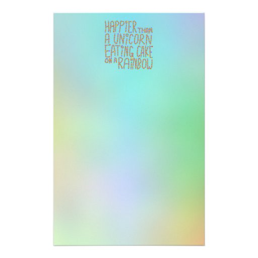 Happier Than A Unicorn Eating Cake On A Rainbow. Stationery Design