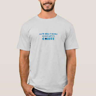 Happier With Coffee (Blue) T-Shirt