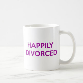 Happily Divorced - Happy To Be Divorced Coffee Mug