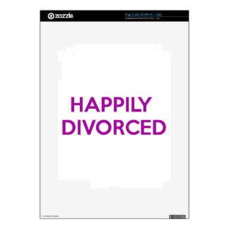Happily Divorced - Happy To Be Divorced iPad 2 Skins