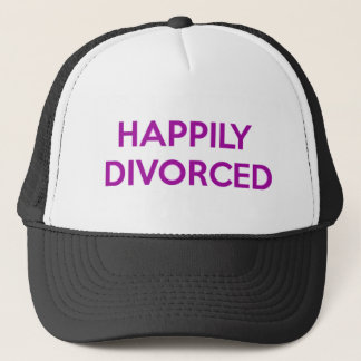 Happily Divorced - Happy To Be Divorced Trucker Hat