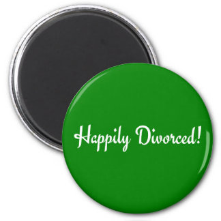 Happily Divorced! Magnet