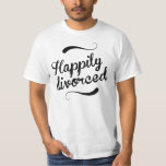 Happily divorced shirt