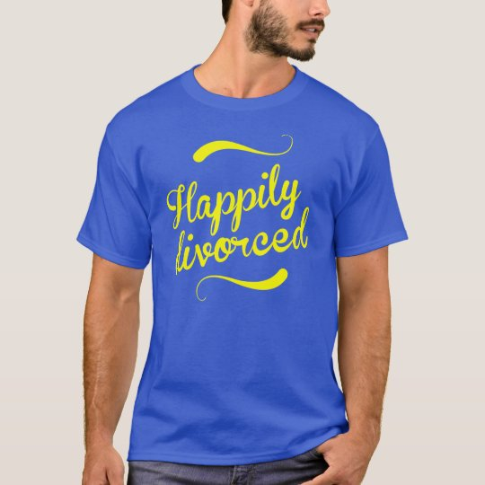 Happily divorced T-Shirt