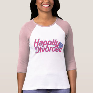 Happily Divorced T Shirts
