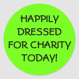 Happily Dressed For Charity Classic Round Sticker