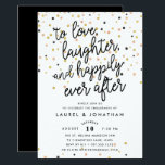 "Happily Ever After | Engagement Party Invitation<br><div class=""desc"">Festive engagement party invitations feature ""to love,  laughter and happily ever after"",  on a background of rose gold,  gold and black confetti. Personalize with your engagement party details in modern black lettering. Invitations reverse to solid black.</div>"