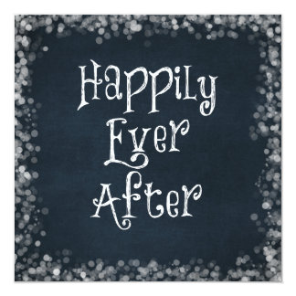 Happily Ever After Quote 5.25x5.25 Square Paper Invitation Card