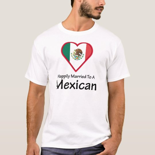 Happily Married Mexican T-Shirt