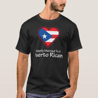 Happily Married Puerto Rican T-Shirt