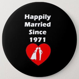 Happily Married Since 1971 Button