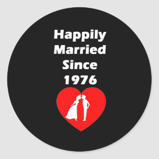 Happily Married Since 1976 Classic Round Sticker