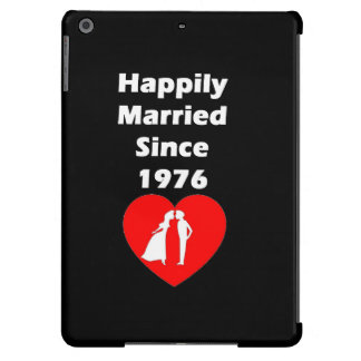 Happily Married Since 1976 iPad Air Covers