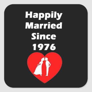 Happily Married Since 1976 Square Sticker