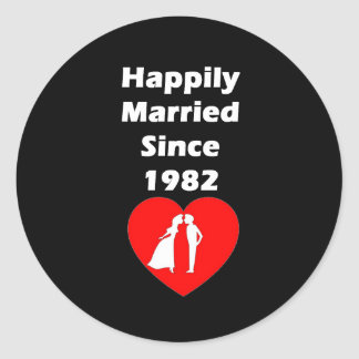 Happily Married Since 1982 Classic Round Sticker