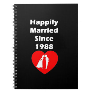 Happily Married Since 1988 Notebook