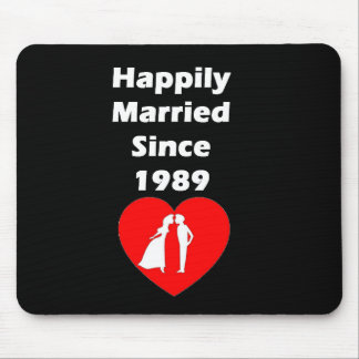 Happily Married Since 1989 Mouse Pad