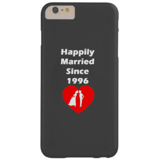 Happily Married Since 1996 Barely There iPhone 6 Plus Case
