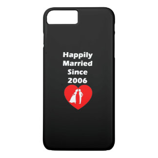 Happily Married Since 2006 iPhone 8 Plus/7 Plus Case