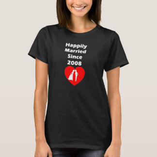 Happily Married Since 2008 T-Shirt