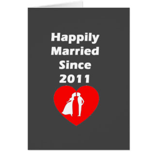 Happily Married Since 2011 Card