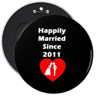 Happily Married Since 2011 Pinback Button