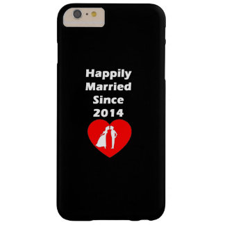 Happily Married Since 2014 Barely There iPhone 6 Plus Case