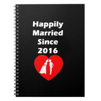 Happily Married Since 2016 Notebook