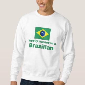 Happily Married to a Brazilian Sweatshirt