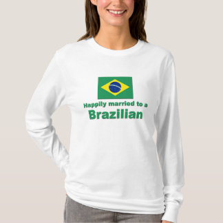 Happily Married to a Brazilian T-Shirt