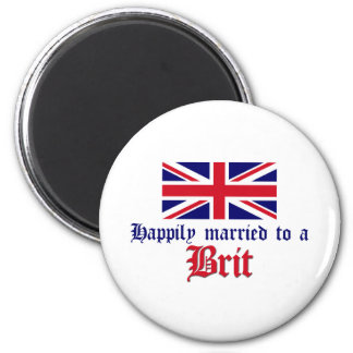 Happily Married To A Brit 2 Inch Round Magnet