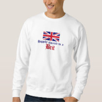 Happily Married To A Brit Sweatshirt