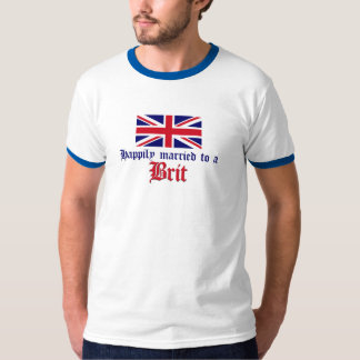 Happily Married To A Brit T-Shirt