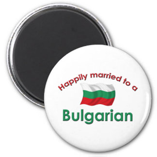 Happily Married To A Bulgarian Fridge Magnet