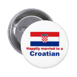 Happily Married To A Croatian Buttons