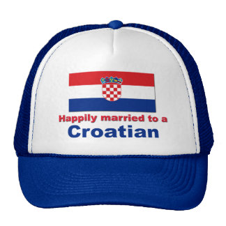 Happily Married To A Croatian Trucker Hat
